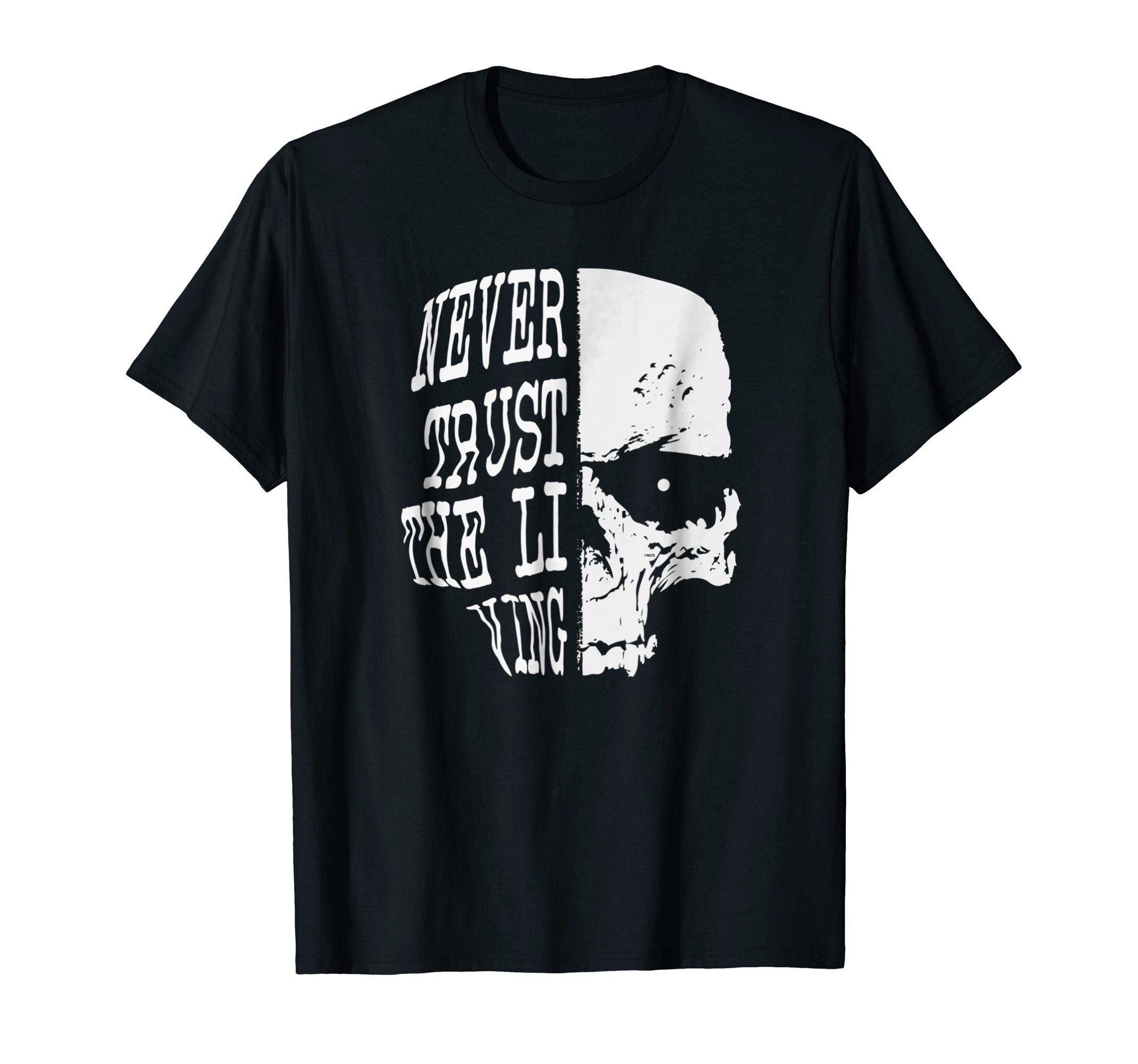 Never-Trust-the-Living-Skull-Halloween-costume-T-Shirt-Tee