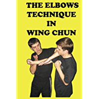 The elbows technique in wing chun (English Edition)