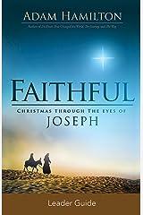 Faithful Leader Guide: Christmas Through the Eyes of Joseph Paperback