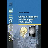 Guide d'imagerie médicale pour l'ostéopathe (French Edition)