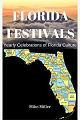 Florida Festivals: Yearly Celebrations of Florida Culture Kindle Edition
