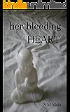 Her Bleeding Heart