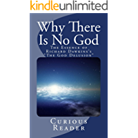 """Why There Is No God: The Essence of Richard Dawkins's """"The God Delusion"""""""