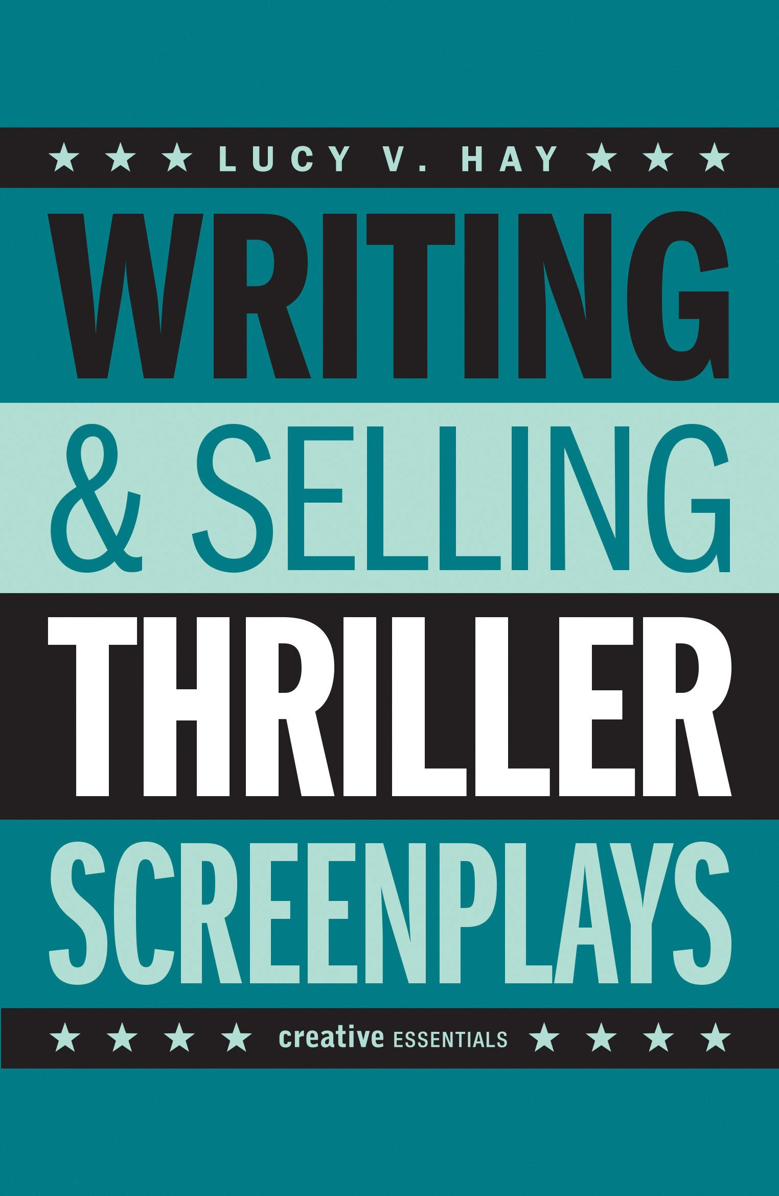 Writing & Selling Thriller Screenplays (Writing & Selling Screenplays):  Lucy V. Hay: 9781842439715: Amazon.com: Books