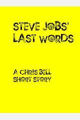 Steve Jobs' last words Kindle Edition