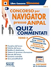 Concorso per Navigator presso ANPAL. Quiz commentati. Con software di simulazione: Concorso Navigator presso ANPAL - Quiz commentati - TOMO II: 2