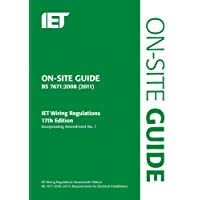 On-Site Guide: (BS 7671:2008 Wiring Regulations, incorporating Amendment No 1:2011) (Iet Wiring Regulations)