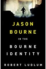 The Bourne Identity: The Bourne Saga Book One (Jason Bourne) Kindle Edition