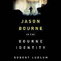 The Bourne Identity (Jason Bourne Book 1)