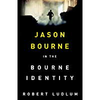 The Bourne Identity: The first Jason Bourne thriller (English Edition)