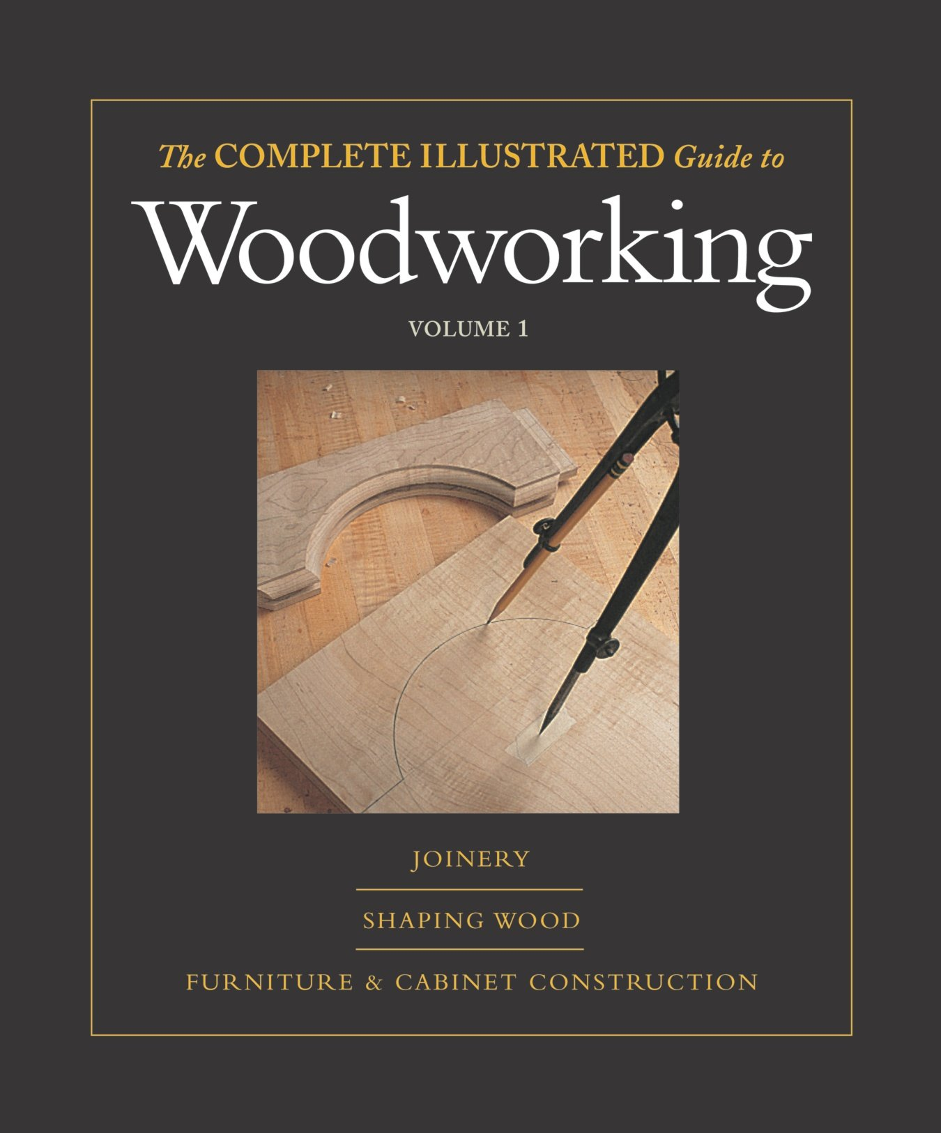 Complete  Illustrated Guide To Woodworking  (3 Volumes) (Complete Illustrated Guides)