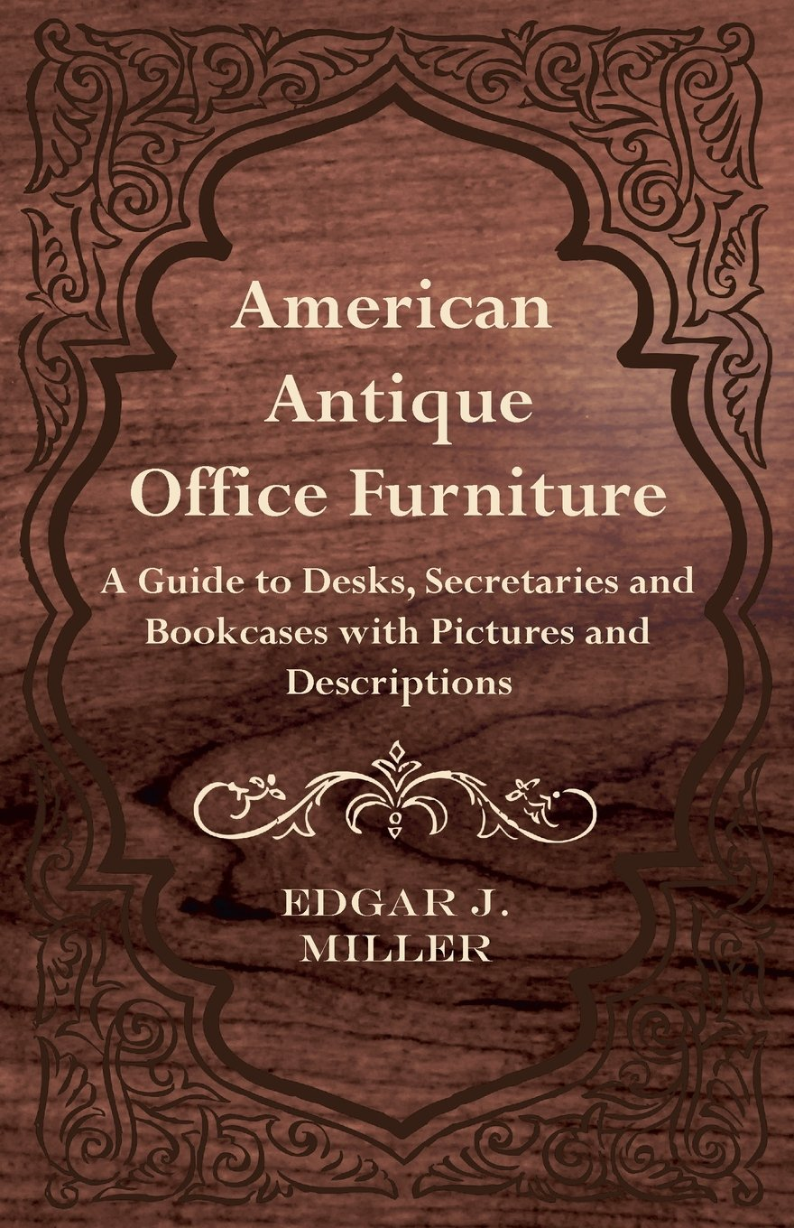 American Antique Office Furniture - A Guide to Desks ...