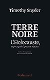 Terre noire. L'Holocauste, et pourquoi il peut se répéter (Bibliothèque des histoires)
