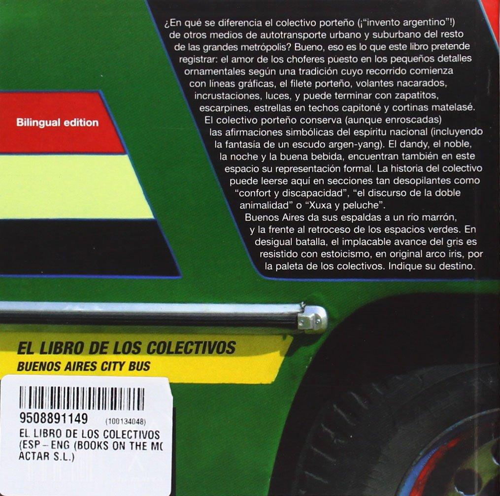 Buenos Aires City Bus: El libro de los colectivos: Guido Indij: 9789508891143: Amazon.com: Books