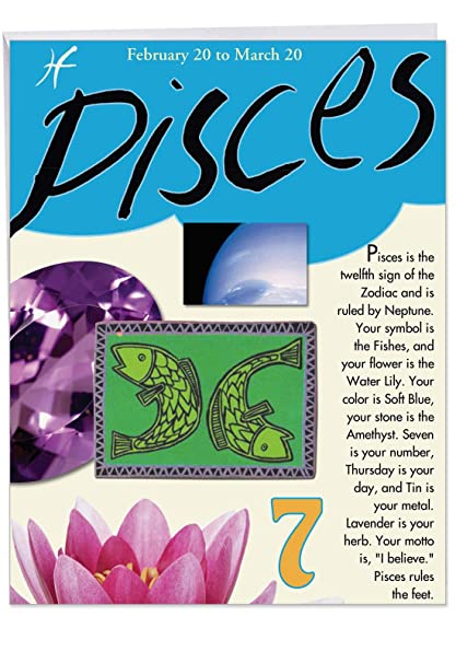 Big Happy Birthday Card - Pisces Zodiac Sign Gift Featuring Famous People,  Personality, Motto, Birth Stone, Symbol, Planet, Color, Flowers and Dates
