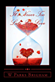 It's Never Too Late For Love (Golden Years Series Book 1)