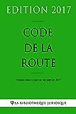 Code de la route - Edition 2017: Version mise à jour au 1er janvier 2017