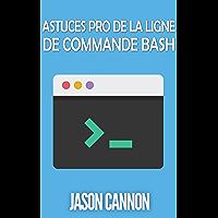 Astuces Pro de la Ligne de Commande Bash