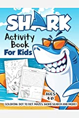Shark Activity Book for Kids Ages 4-8: A Fun Kid Workbook Game For Learning, Fish Coloring, Dot to Dot, Mazes, Word Search and More! Paperback