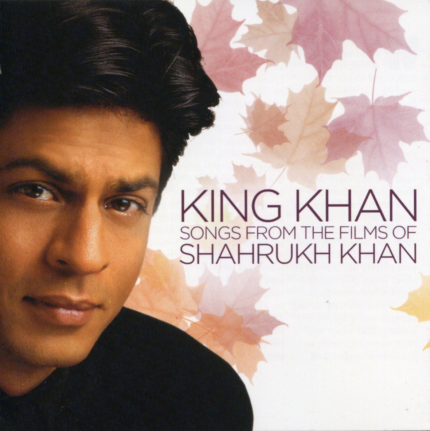 Shahrukh Khan:king Khan - Song