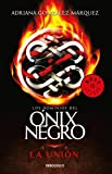 La unión (Los dominios del Ónix Negro 3)