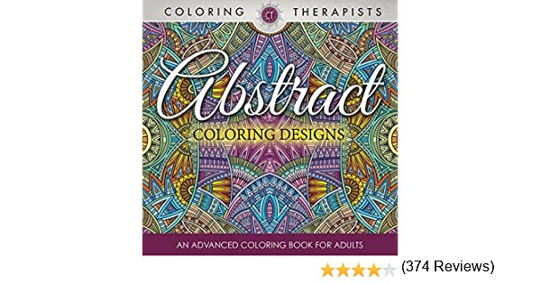 Abstract Coloring Designs An Advanced Book For Adults And Art Series