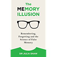 The Memory Illusion: Remembering, Forgetting, and the Science of False Memory (English Edition)