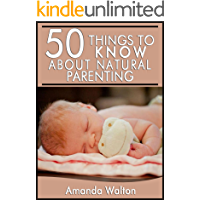 50 Things to Know About Natural Parenting: For Pregnant Women and New Parents