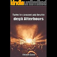 Tutte le canzoni più brutte degli Afterhours: Libro e regalo divertente per fan del gruppo. Tutte le canzoni di Manuel Agnelli & co sono stupende quindi ... c'è una sorpresa (vedi descrizione)