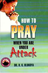 How to Pray When You are under Attack Kindle Edition