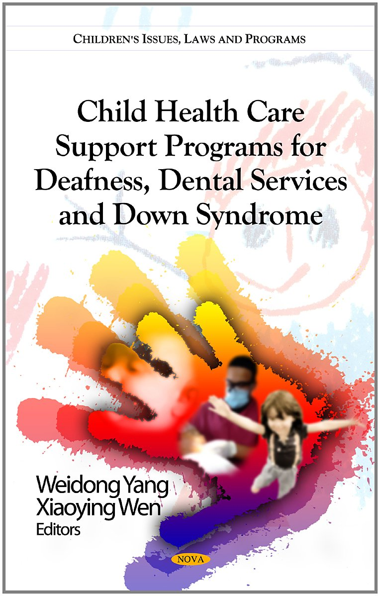 Child Health Care Support Programs for Deafness, Dental Services and Down Syndrome (Children's Issues, Laws and Programs)