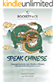 Speak Chinese: The Easiest Way to Learn Chinese and Speak Immediately! (RocketPack Book 4)