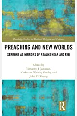 Preaching and New Worlds: Sermons as Mirrors of Realms Near and Far (Routledge Studies in Medieval Religion and Culture) Hardcover