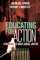 Educating for Action: Strategies to Ignite Social Justice Paperback