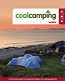Cool Camping Wales: A Hand-picked Selection of Exceptional Campsites and Camping Experiences