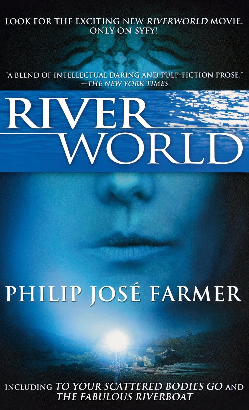 Riverworld: Including To Your Scattered Bodies Go & The Fabulous Riverboat: Philip  Jose Farmer: 9780765326522: Amazon.com: Books