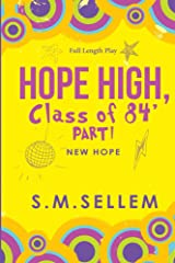 HOPE HIGH, Class of 84' Part One: New Hope (Young Adult Play): Urban/Comedy/Drama Kindle Edition