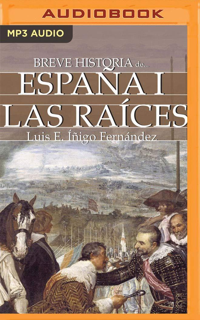Breve Historia de España I: Las Raíces: Amazon.es: Fernandez, Luis Enrique, Prieto, Alan: Libros
