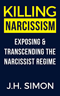How To Kill A Narcissist: Debunking The Myth Of Narcissism And