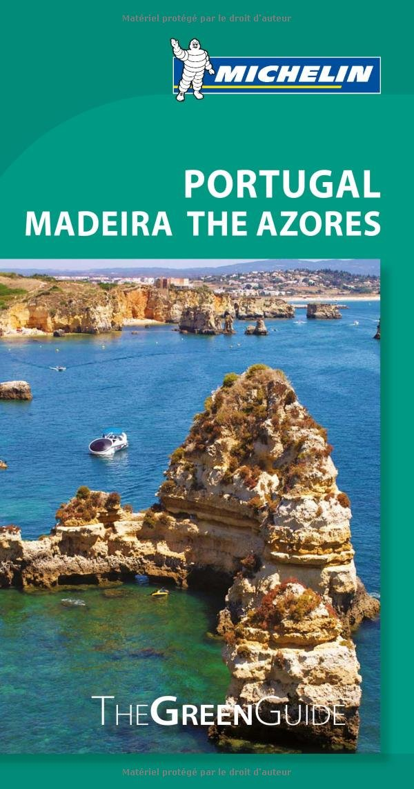 Michelin Green Guide Portugal Madeira The Azores (Green Guide/Michelin)
