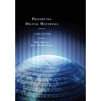 Preserving Digital Materials - 3rd ed