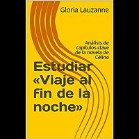 Estudiar «Viaje al fin de la noche»: Análisis de capítulos clave de la novela de Céline