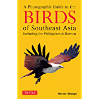 Photographic Guide to the Birds of Southeast Asia: Including the Philippines & Borneo