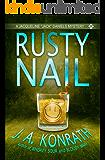 "Rusty Nail (Jacqueline ""Jack"" Daniels Mysteries Book 3)"