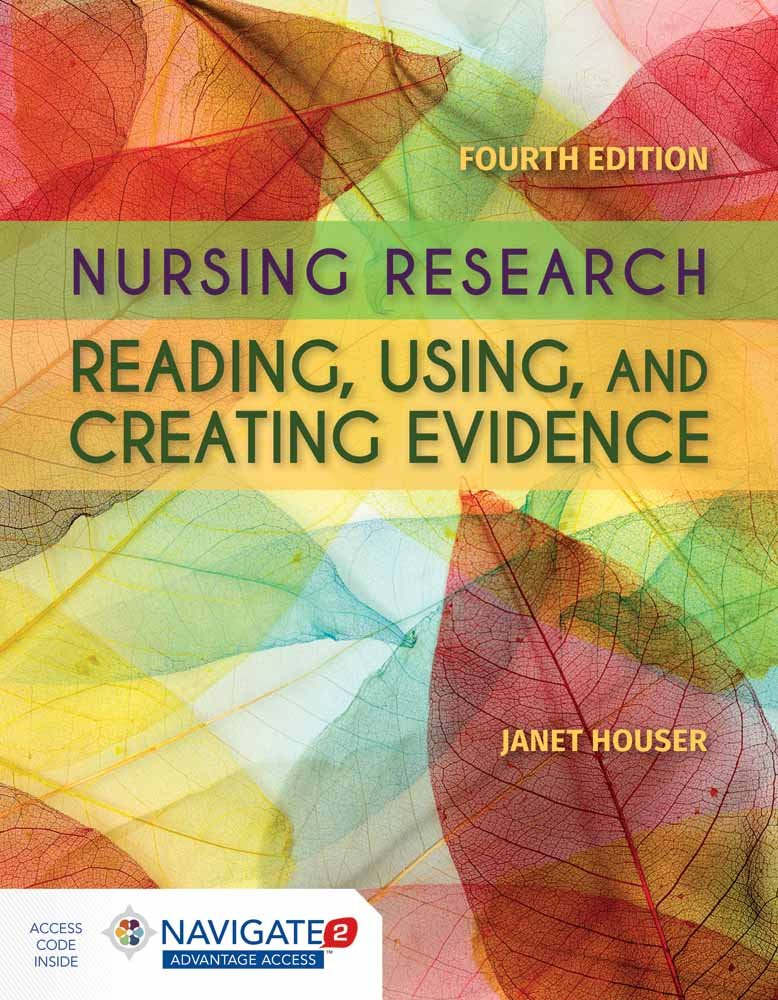 Nursing Research: Reading, Using and Creating Evidence by Jones & Bartlett Learning
