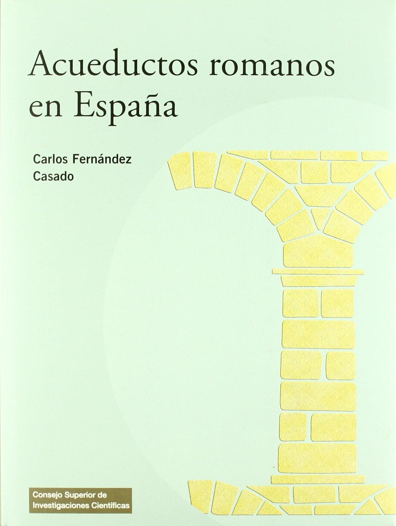 Acueductos romanos en España: 42 Textos Universitarios: Amazon.es: Fernández Casado, Carlos: Libros