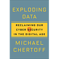 Exploding Data: Reclaiming Our Cyber Security in the Digital Age (English Edition)
