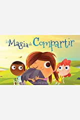 La Magia de Compartir (Spanish Edition) Kindle Edition