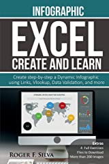 Excel Create and Learn - Infographic: Create Step-by-step a Dynamic Infographic Dashboard. More than 200 images and, 4 Exercises Paperback