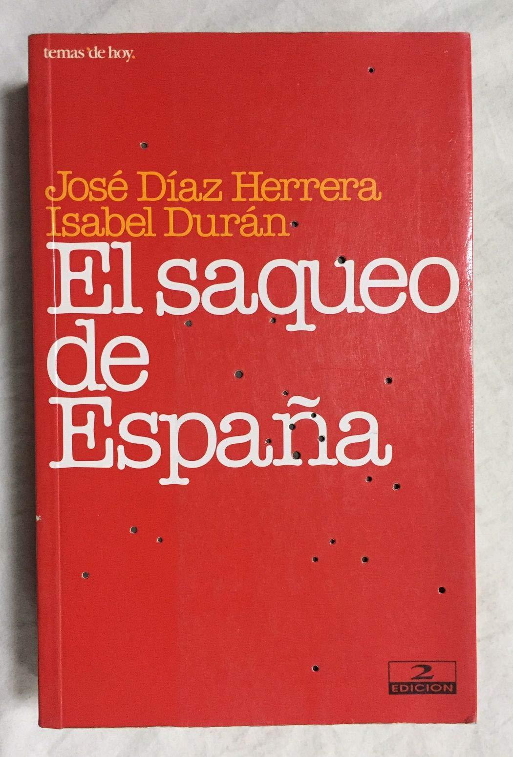 El saqueo de España: Amazon.es: Jose Diaz Herrera, Isabel Duran: Libros